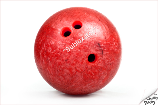 """Get the Bowling Ball Off…"""